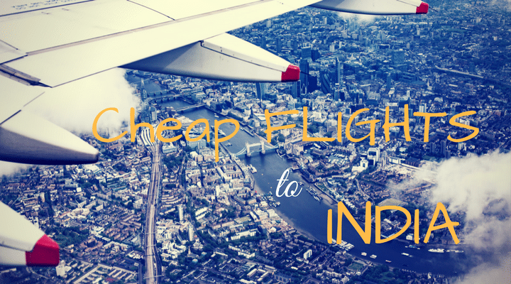 Cheapest Flights to India from UK